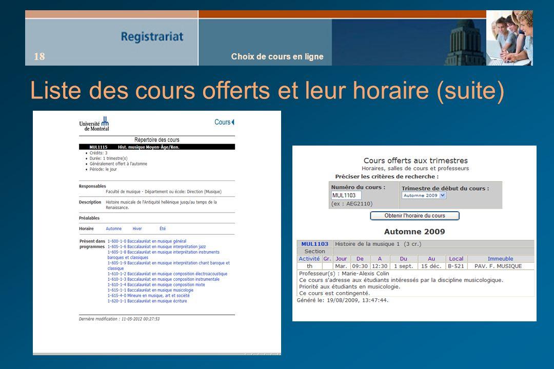 Choix de cours en ligne 18 Liste des cours offerts et leur horaire (suite)