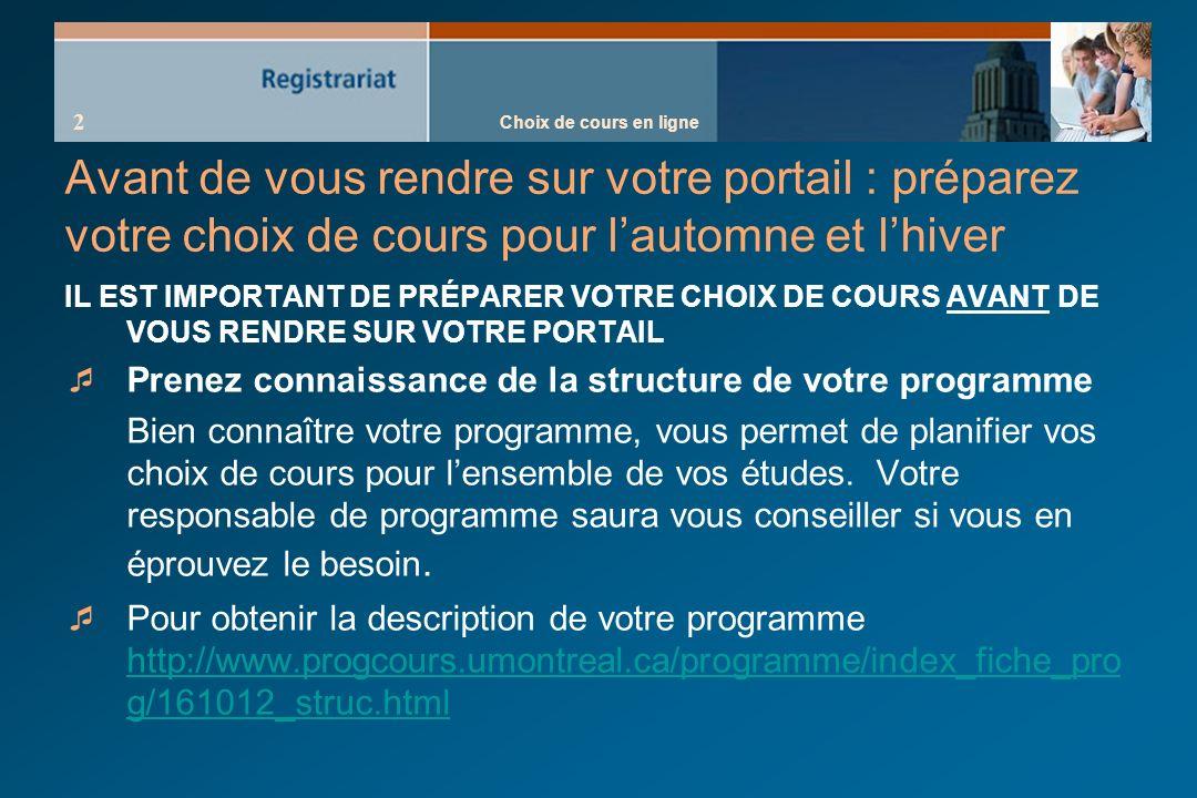 Choix de cours en ligne 13 Sauthentifier (suite) Comment procéder au changement du UNIP temporaire .