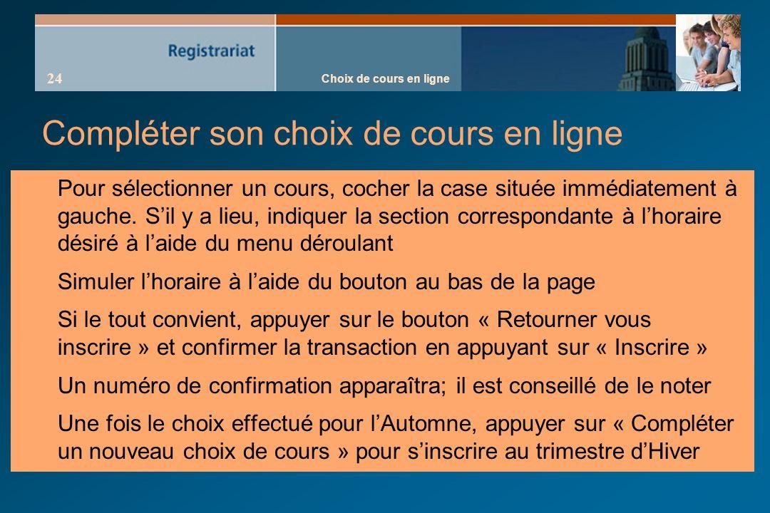 Choix de cours en ligne 24 Compléter son choix de cours en ligne Pour sélectionner un cours, cocher la case située immédiatement à gauche.