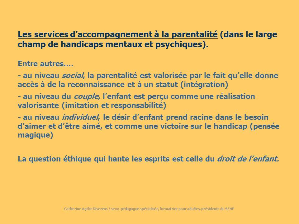 Les services daccompagnement à la parentalité (dans le large champ de handicaps mentaux et psychiques).