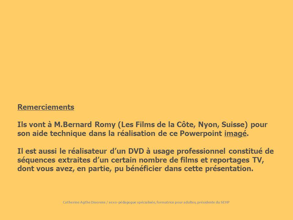 Remerciements Ils vont à M.Bernard Romy (Les Films de la Côte, Nyon, Suisse) pour son aide technique dans la réalisation de ce Powerpoint imagé.