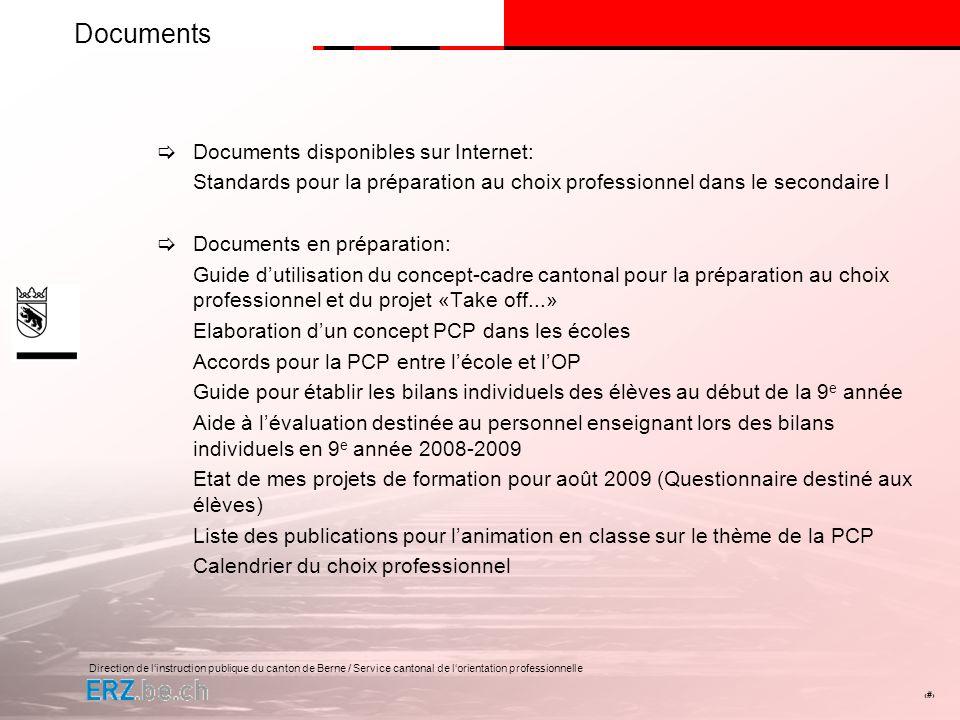 Direction de linstruction publique du canton de Berne / Service cantonal de lorientation professionnelle # Documents Documents disponibles sur Interne