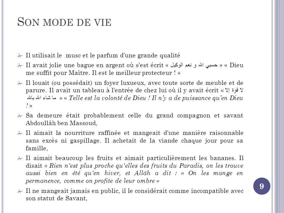 S ON MODE DE VIE 9 Il utilisait le musc et le parfum dune grande qualité Il avait jolie une bague en argent où sest écrit « حسبي الله و نعم الوكيل » « Dieu me suffit pour Maître.