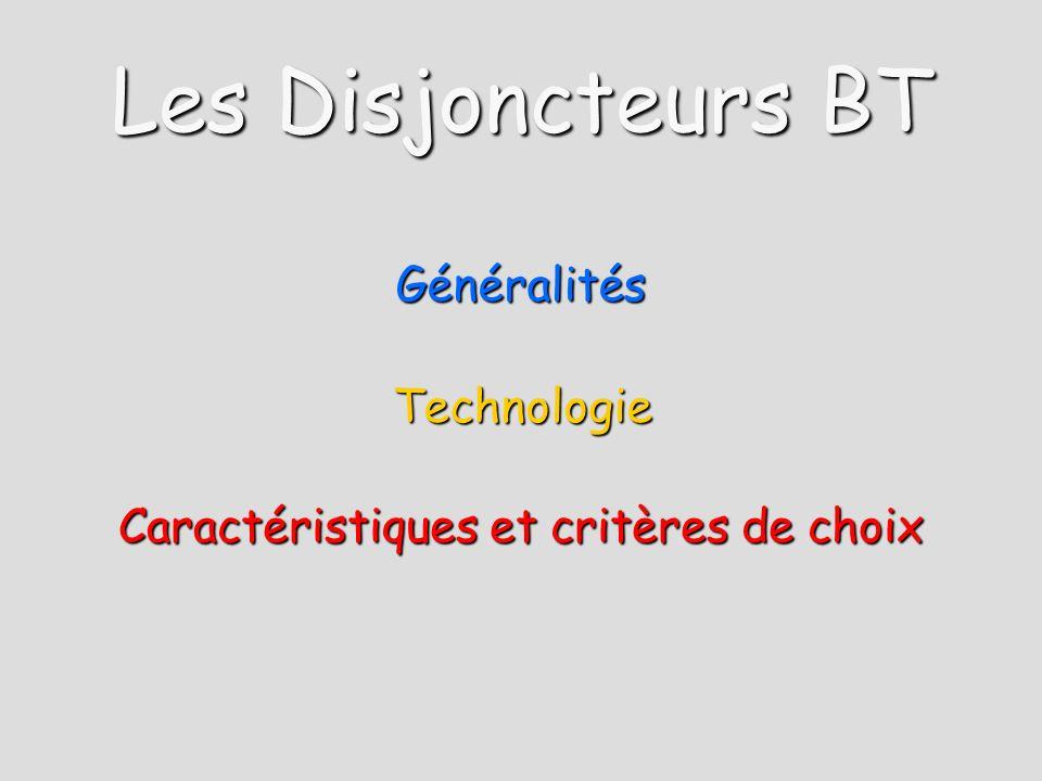 Les Disjoncteurs BT Généralités Technologie Caractéristiques et critères de choix