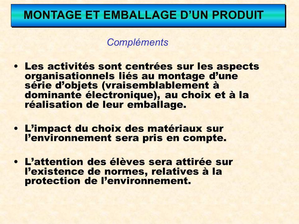 Compléments Les activités sont centrées sur les aspects organisationnels liés au montage dune série dobjets (vraisemblablement à dominante électroniqu