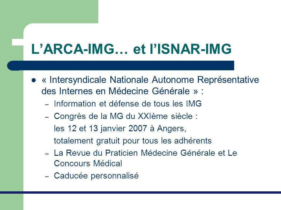 LARCA-IMG… et lISNAR-IMG « Intersyndicale Nationale Autonome Représentative des Internes en Médecine Générale » : – Information et défense de tous les