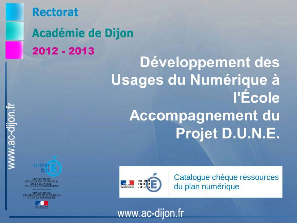 Développement des Usages du Numérique à l École Accompagnement du Projet D.U.N.E. 2012 - 2013