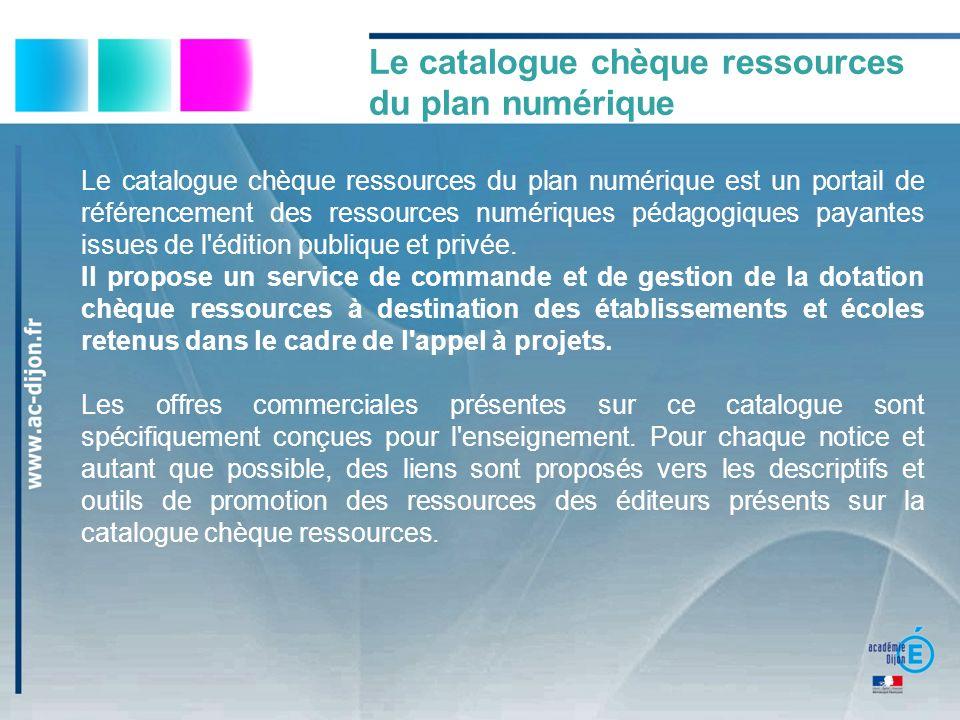 Le catalogue chèque ressources du plan numérique est un portail de référencement des ressources numériques pédagogiques payantes issues de l édition publique et privée.