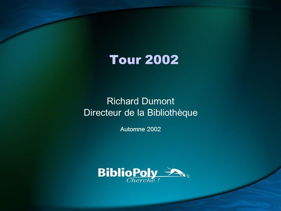 Tour 2002 Richard Dumont Directeur de la Bibliothèque Automne 2002