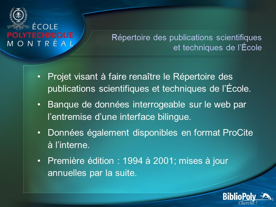 Répertoire des publications scientifiques et techniques de lÉcole Projet visant à faire renaître le Répertoire des publications scientifiques et techniques de lÉcole.
