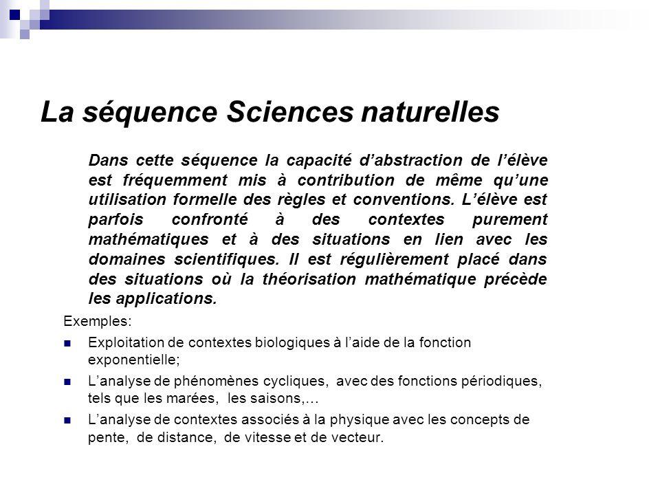 La séquence Sciences naturelles Dans cette séquence la capacité dabstraction de lélève est fréquemment mis à contribution de même quune utilisation fo