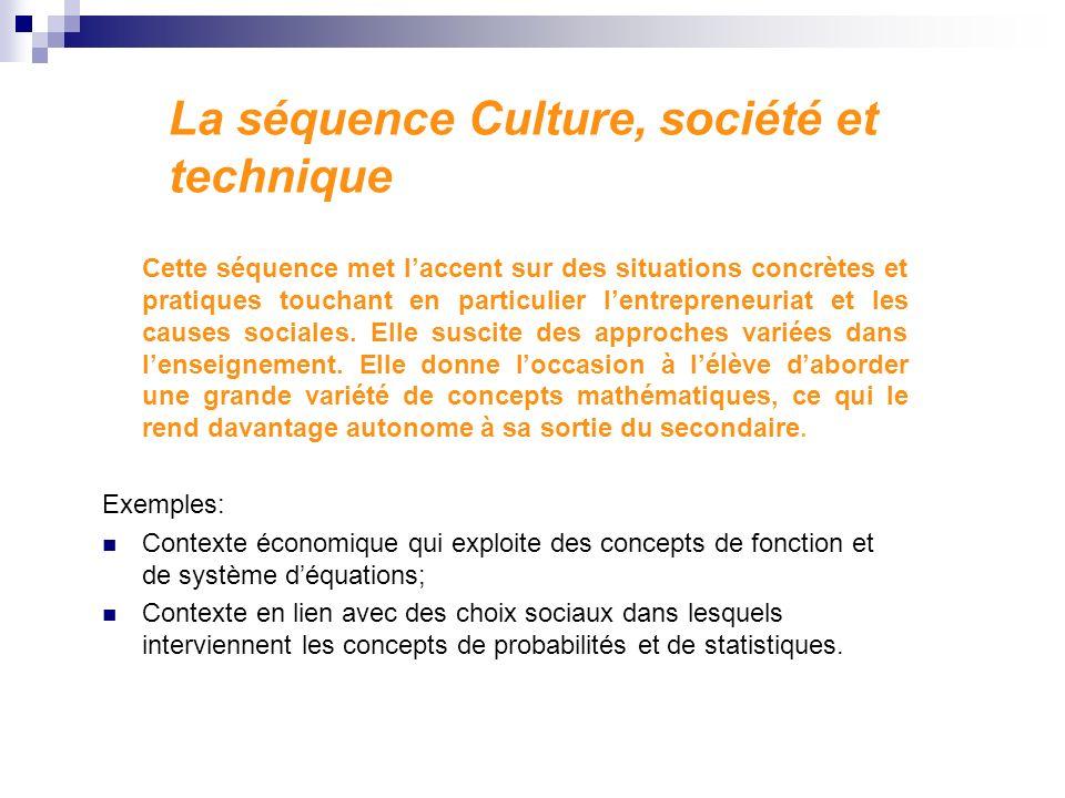 La séquence Culture, société et technique Cette séquence met laccent sur des situations concrètes et pratiques touchant en particulier lentrepreneuria