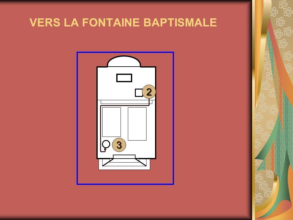 VERS LA FONTAINE BAPTISMALE 2 3