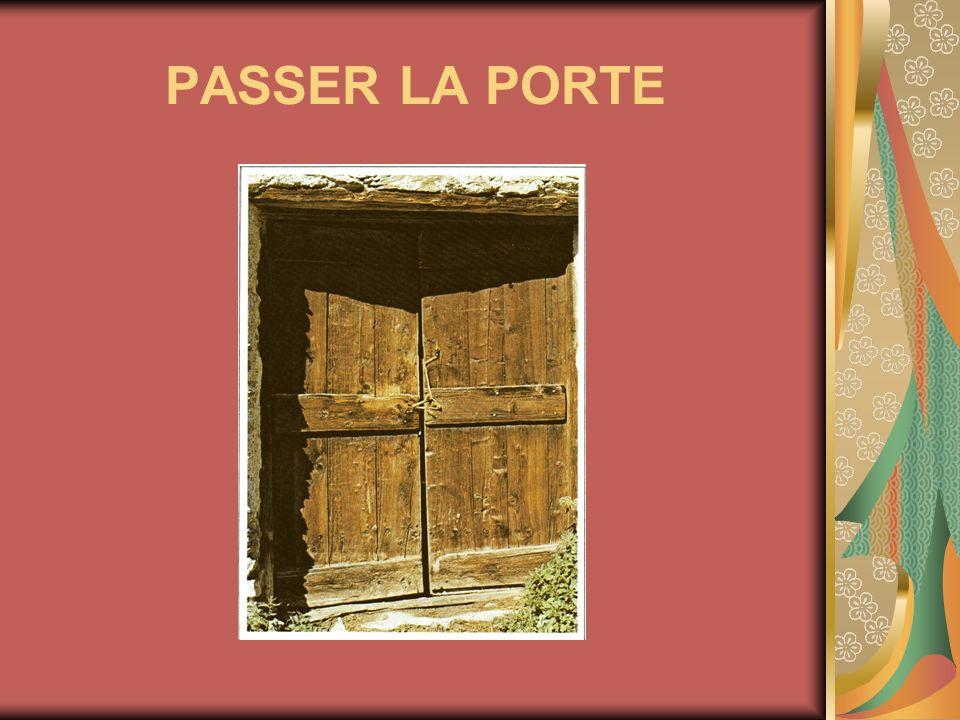 PASSER LA PORTE