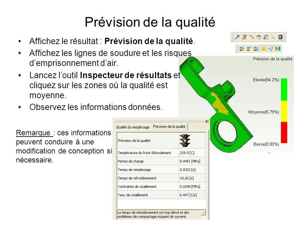Prévision de la qualité Affichez le résultat : Prévision de la qualité. Affichez les lignes de soudure et les risques demprisonnement dair. Lancez lou