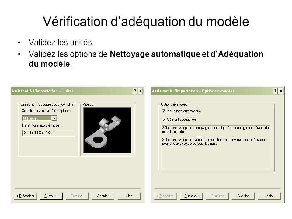 Vérification dadéquation du modèle Validez les unités. Validez les options de Nettoyage automatique et dAdéquation du modèle.