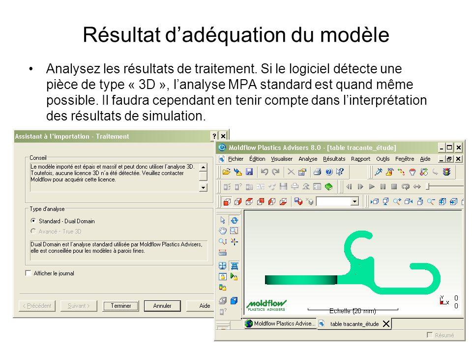 Résultat dadéquation du modèle Analysez les résultats de traitement. Si le logiciel détecte une pièce de type « 3D », lanalyse MPA standard est quand