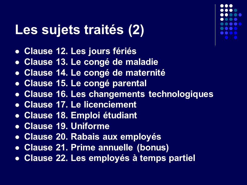 Les sujets traités (2) Clause 12. Les jours fériés Clause 13.