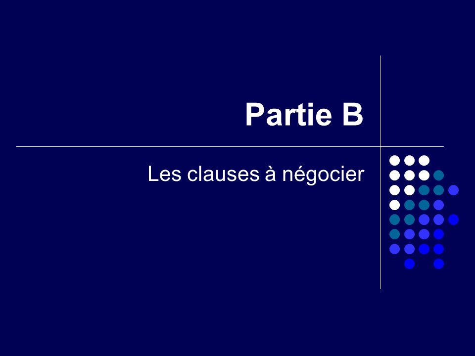 Partie B Les clauses à négocier