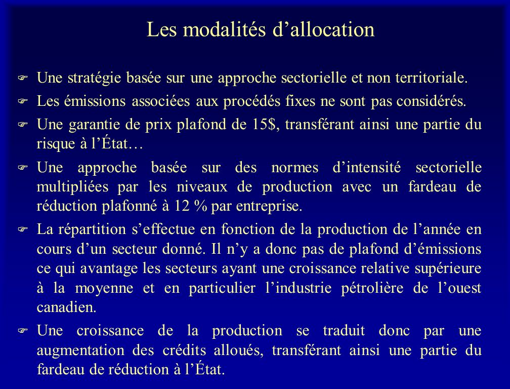 Les modalités dallocation F Une stratégie basée sur une approche sectorielle et non territoriale. F Les émissions associées aux procédés fixes ne sont