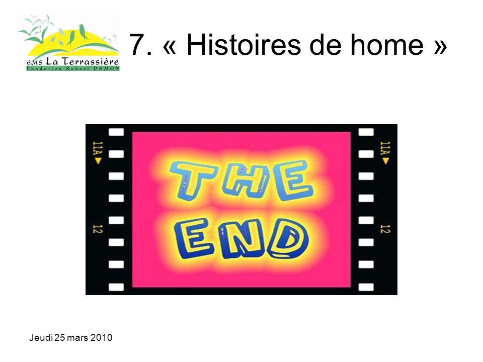 Jeudi 25 mars 2010 7. « Histoires de home »