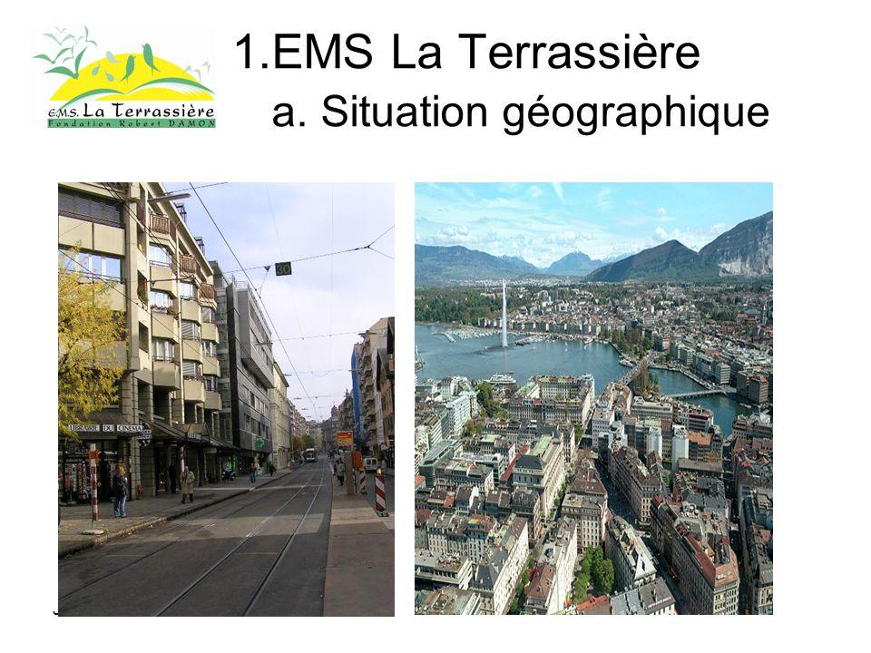 Jeudi 25 mars 2010 1.EMS La Terrassière a. Situation géographique