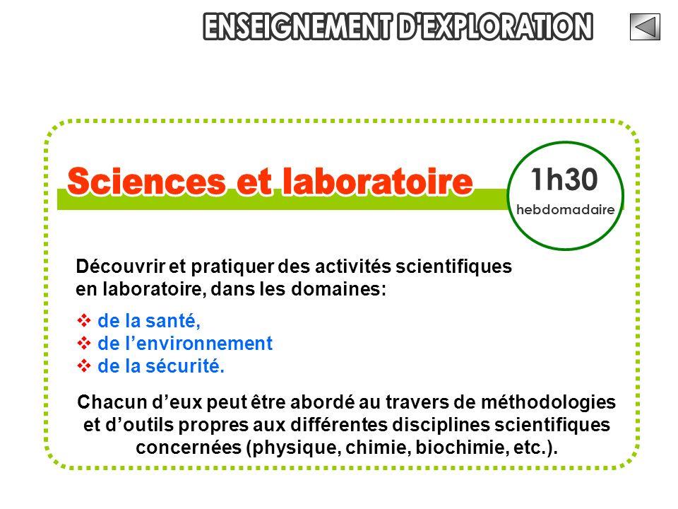 Découvrir et pratiquer des activités scientifiques en laboratoire, dans les domaines: de la santé, de lenvironnement de la sécurité. Chacun deux peut