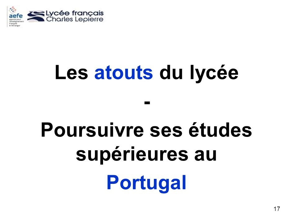 17 Les atouts du lycée - Poursuivre ses études supérieures au Portugal