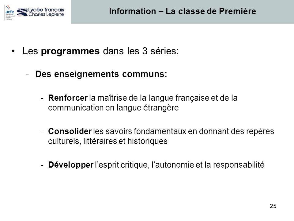 25 Les programmes dans les 3 séries: -Des enseignements communs: -Renforcer la maîtrise de la langue française et de la communication en langue étrang