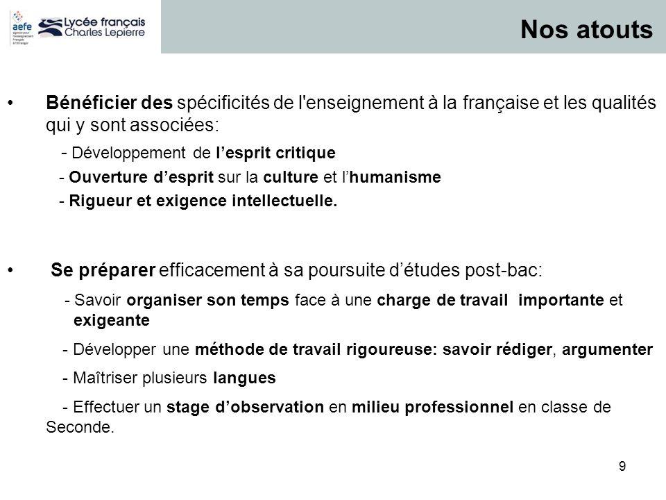 9 P / 9 Bénéficier des spécificités de l'enseignement à la française et les qualités qui y sont associées: - Développement de lesprit critique - Ouver