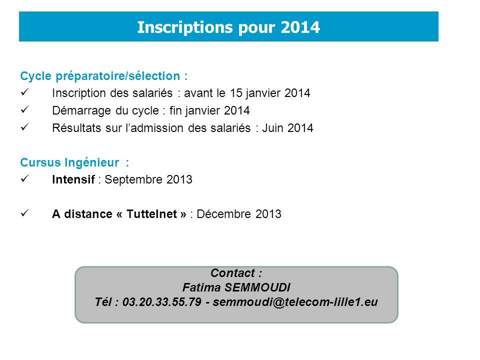 Cycle préparatoire/sélection : Inscription des salariés : avant le 15 janvier 2014 Démarrage du cycle : fin janvier 2014 Résultats sur ladmission des