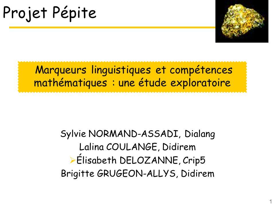 1 Projet Pépite Sylvie NORMAND-ASSADI, Dialang Lalina COULANGE, Didirem Élisabeth DELOZANNE, Crip5 Brigitte GRUGEON-ALLYS, Didirem Marqueurs linguisti