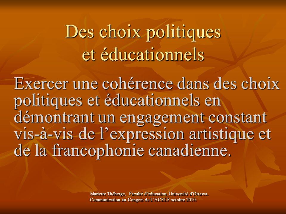 Des choix politiques et éducationnels Exercer une cohérence dans des choix politiques et éducationnels en démontrant un engagement constant vis-à-vis