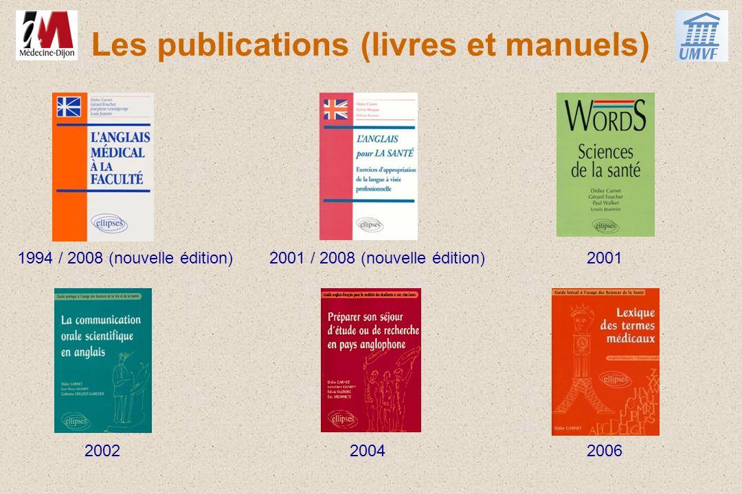 Les publications (livres et manuels) 1994 / 2008 (nouvelle édition)2001 / 2008 (nouvelle édition)2001 200220042006