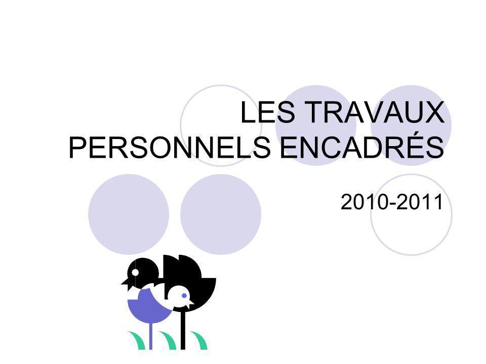 LES TRAVAUX PERSONNELS ENCADRÉS 2010-2011