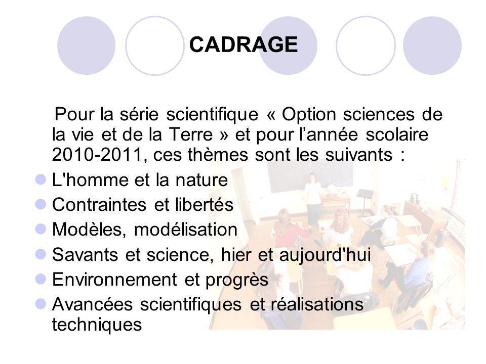 Pour la série scientifique « Option sciences de la vie et de la Terre » et pour lannée scolaire 2010-2011, ces thèmes sont les suivants : L'homme et l