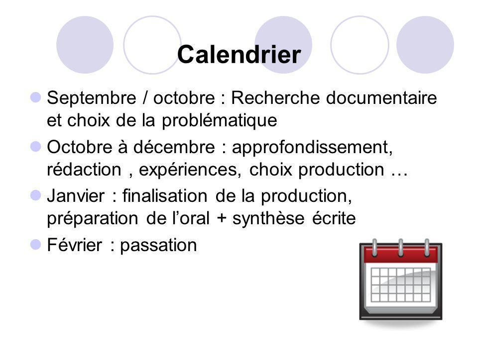 Calendrier Septembre / octobre : Recherche documentaire et choix de la problématique Octobre à décembre : approfondissement, rédaction, expériences, c