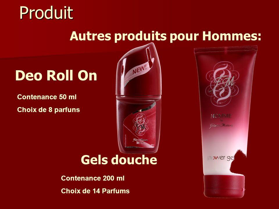 Produit Deo Roll On Gels douche Contenance 50 ml Choix de 8 parfuns Contenance 200 ml Choix de 14 Parfums Autres produits pour Hommes:
