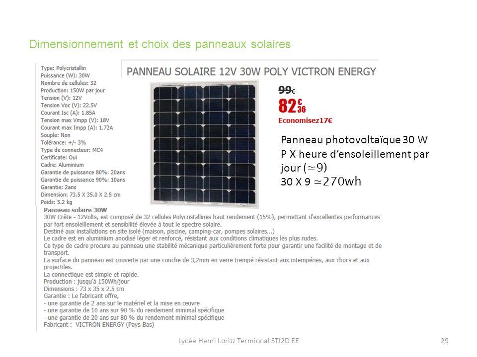 Lycée Henri Loritz Termional STI2D EE29 Dimensionnement et choix des panneaux solaires l Panneau photovoltaïque 30 W P X heure densoleillement par jou