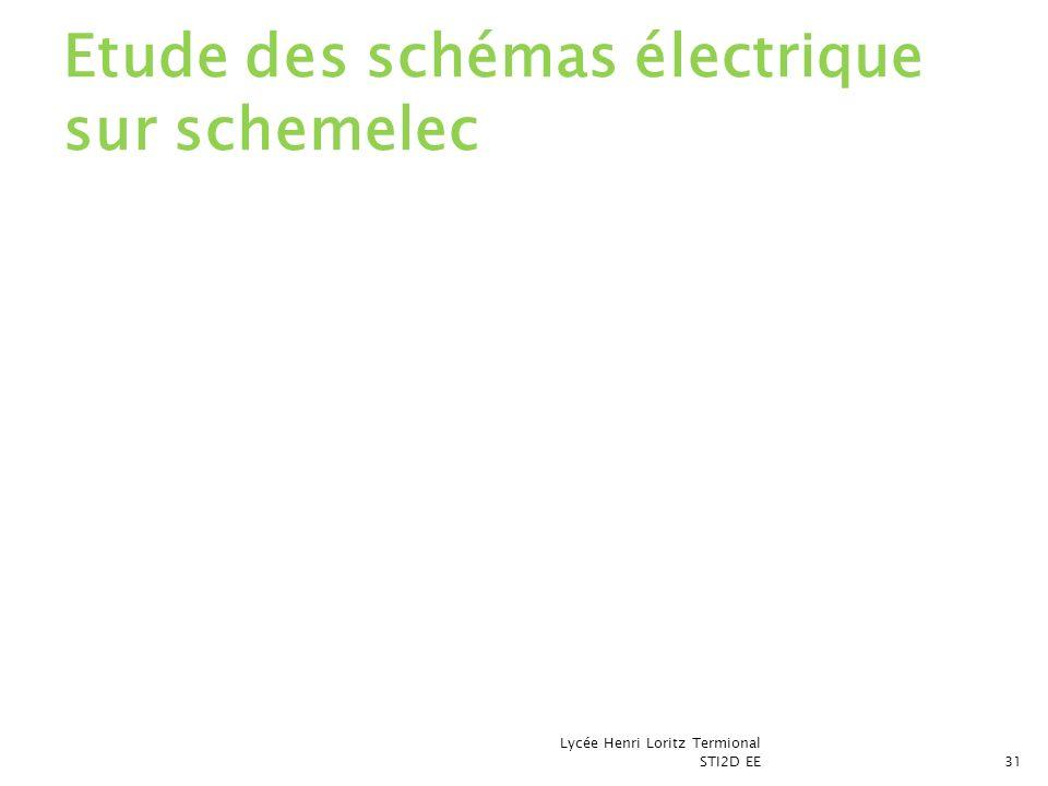 Lycée Henri Loritz Termional STI2D EE31 Etude des schémas électrique sur schemelec