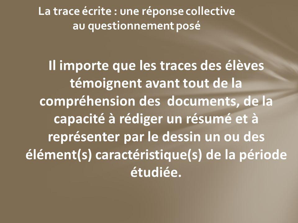 Il importe que les traces des élèves témoignent avant tout de la compréhension des documents, de la capacité à rédiger un résumé et à représenter par