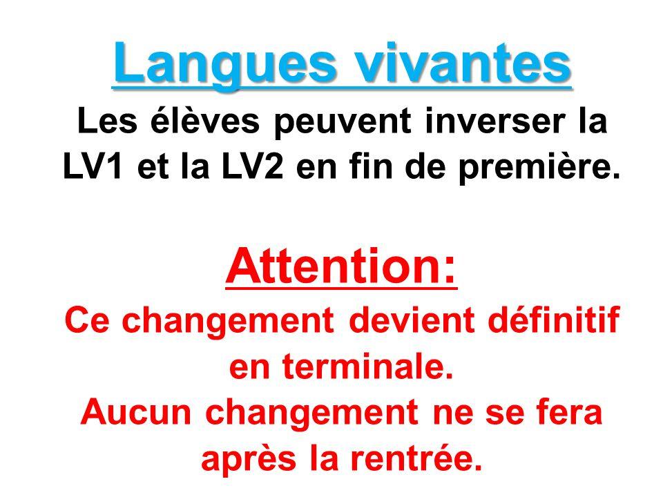 Langues vivantes Les élèves peuvent inverser la LV1 et la LV2 en fin de première.