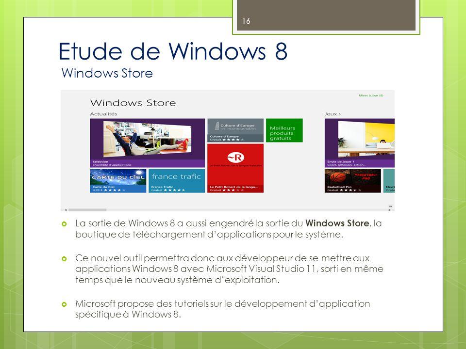 Etude de Windows 8 Windows Store La sortie de Windows 8 a aussi engendré la sortie du Windows Store, la boutique de téléchargement dapplications pour