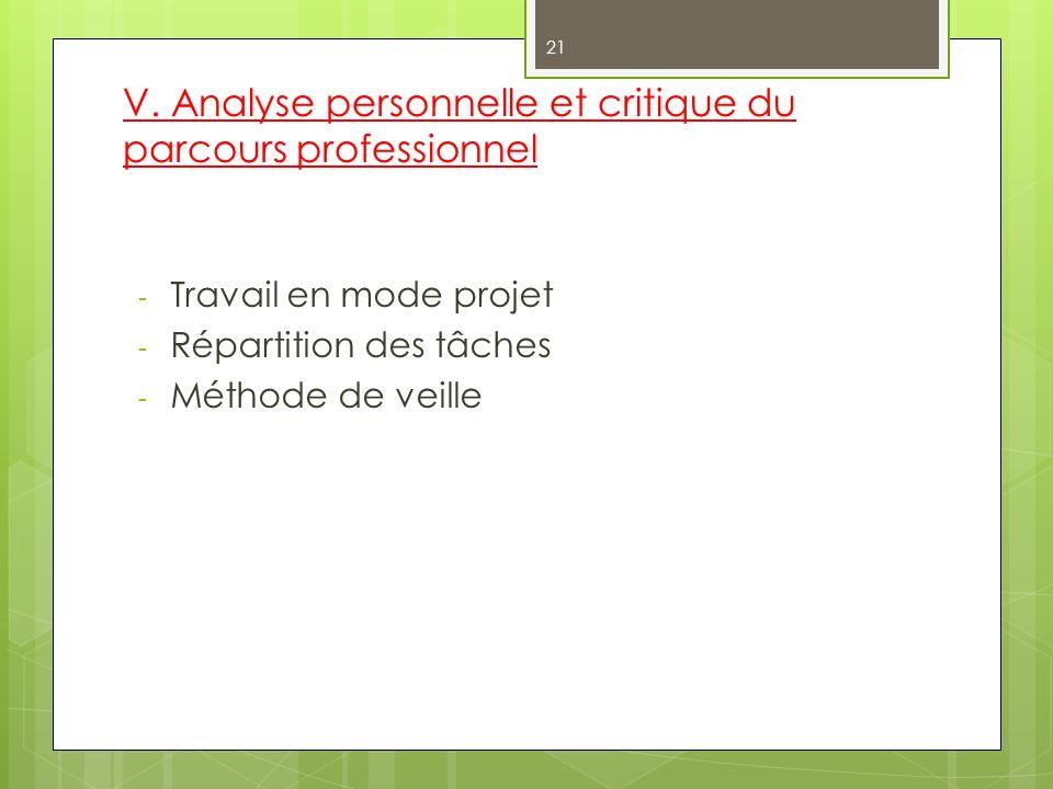 V. Analyse personnelle et critique du parcours professionnel - Travail en mode projet - Répartition des tâches - Méthode de veille 21