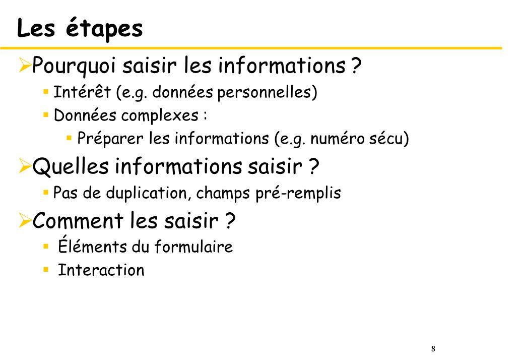 8 Les étapes Pourquoi saisir les informations . Intérêt (e.g.