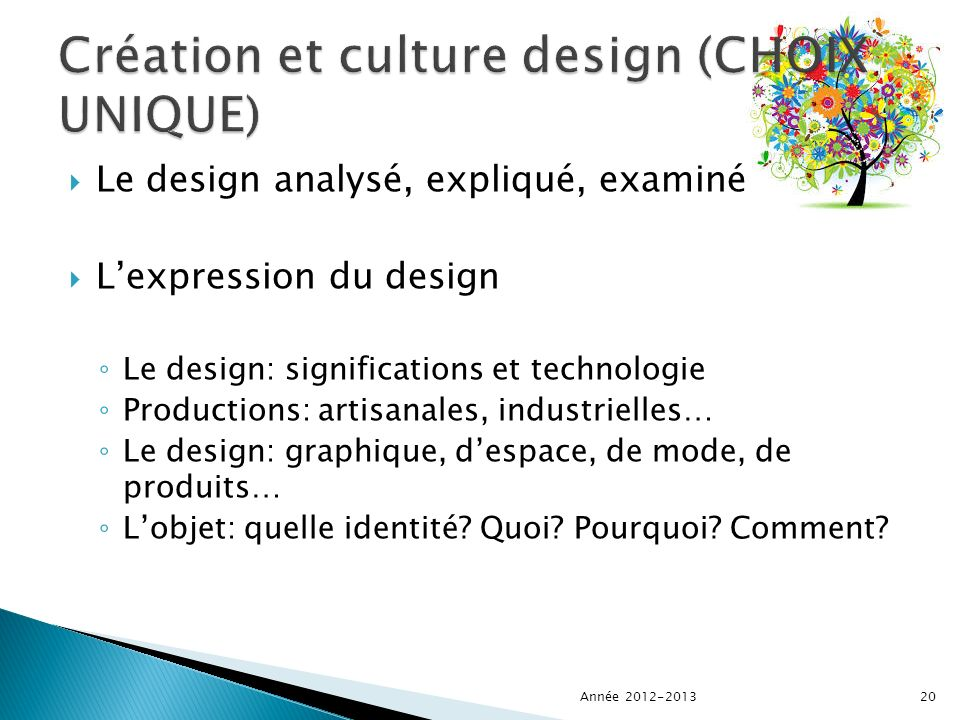 Le design analysé, expliqué, examiné Lexpression du design Le design: significations et technologie Productions: artisanales, industrielles… Le design