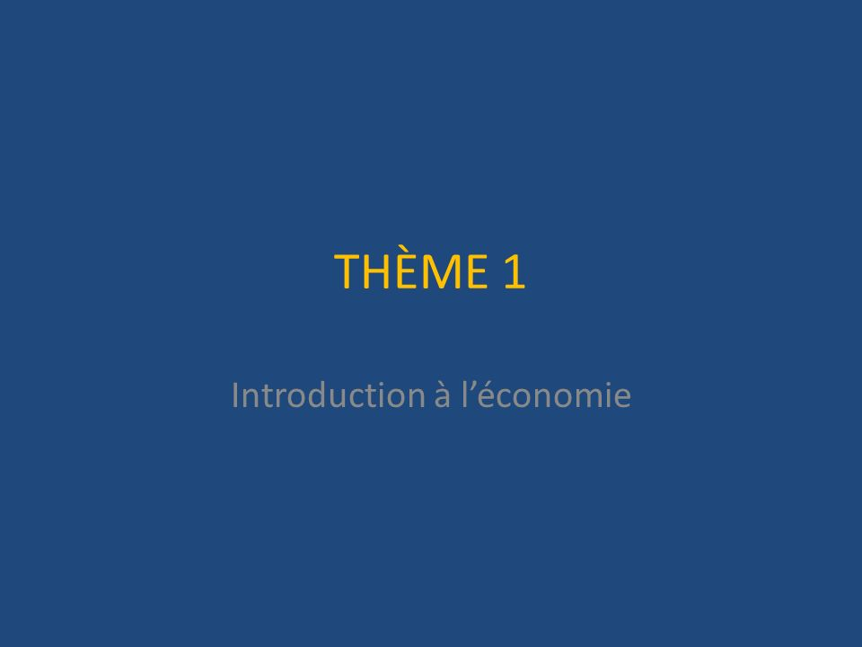 THÈME 1 Introduction à léconomie