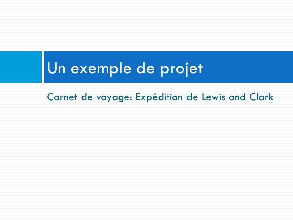 Carnet de voyage: Expédition de Lewis and Clark Un exemple de projet