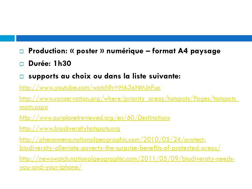 Production: « poster » numérique – format A4 paysage Durée: 1h30 supports au choix ou dans la liste suivante: http://www.youtube.com/watch?v=HA3xNMJnF