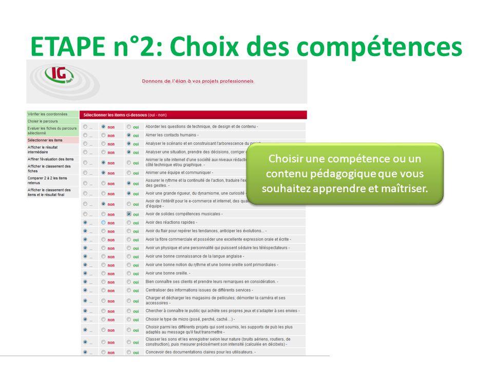 ETAPE n°2: Choix des compétences Choisir une compétence ou un contenu pédagogique que vous souhaitez apprendre et maîtriser.